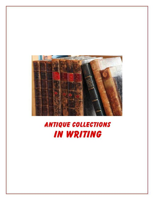 Antique Collections In Writing