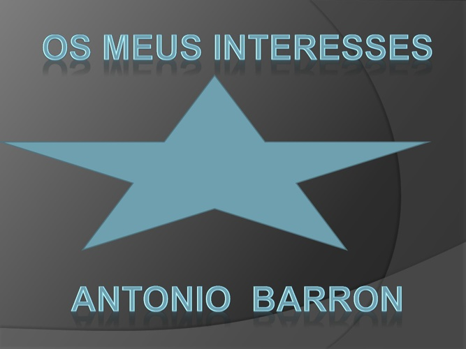 Os meus interesses - Antonio