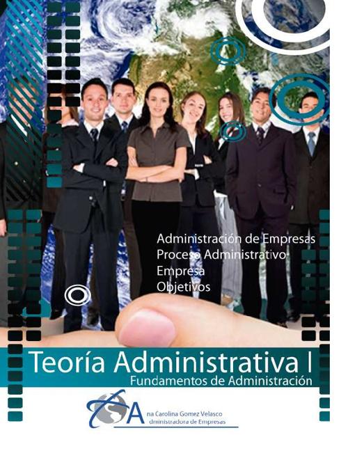 Teoría Administrativa - Fundamentos de Administración