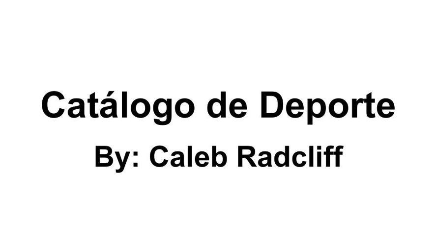 Catalog Project - CALEB RADCLIFF (2)