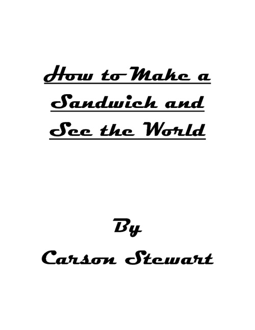 How to Make a Sandwich and See the World