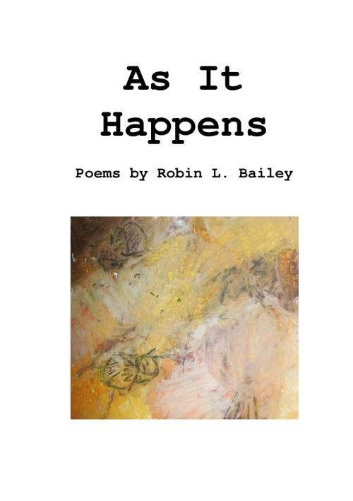 As It Happens - Poems by Robin Bailey