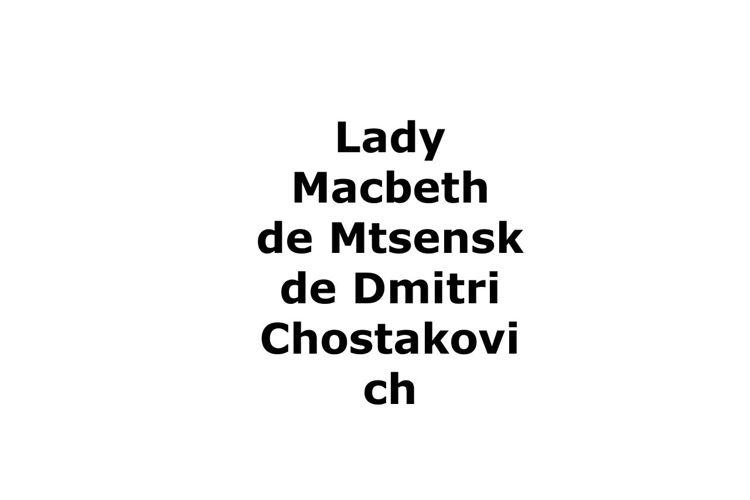 Lady Macbeth de Mtsensk - Argument