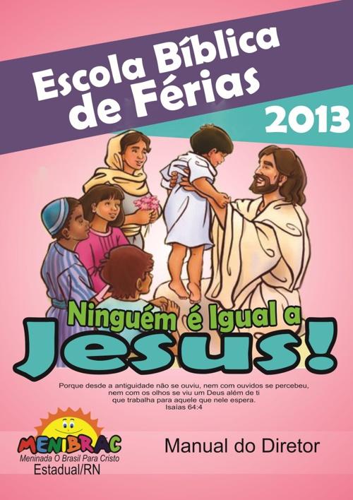 EBF 2013 - Ninguém é Igual a Jesus