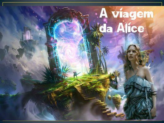 A viagem da Alice