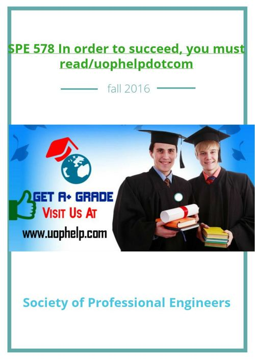 SPE 578 In order to succeed, you must read/uophelpdotcom