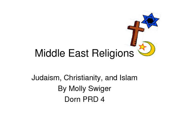 Middle East Religions Compare/ Contrast- Molly Swiger PRD4