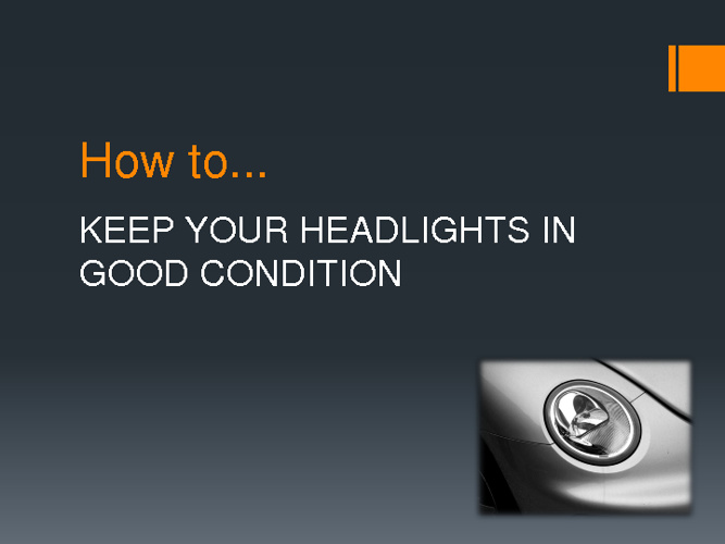 How to keep your headlights in good condition