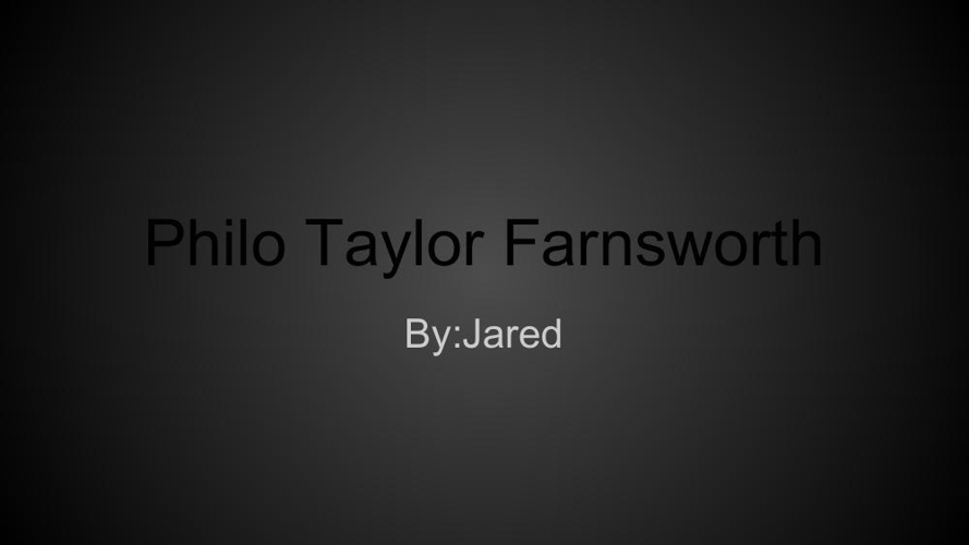 All About-Philo Taylor Farnsworth