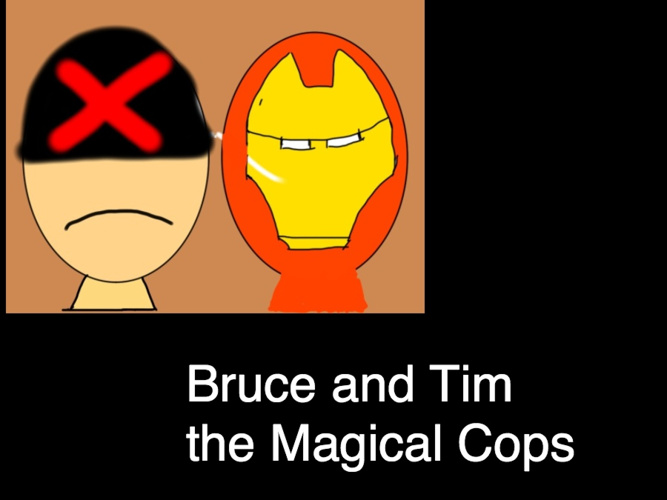 Tim and Bruce the Magical Cops