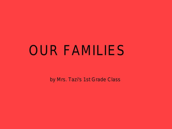 Our Families by Mrs. Tazi's 1st Grade Class - Book 2