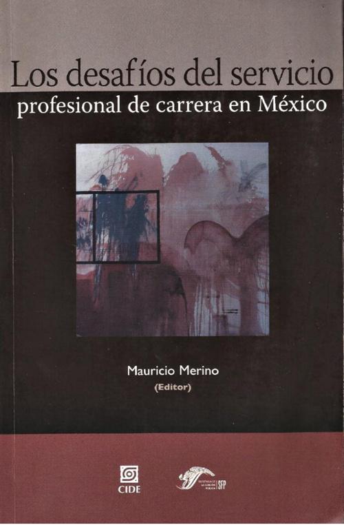 Los desafíos del servicio profesional de carrera en México