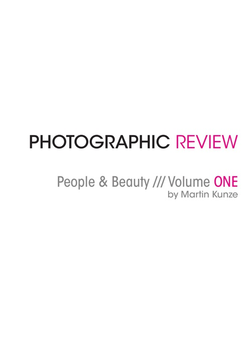 Photographic Review ///  People & Beauty /// Volume ONE