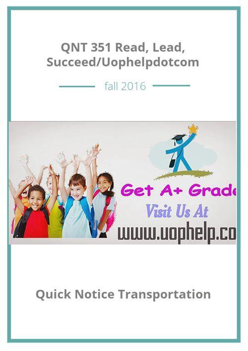 QNT 351 Read, Lead, Succeed/Uophelpdotcom