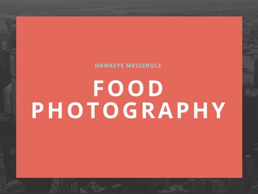 Hawkeye's Food Photography