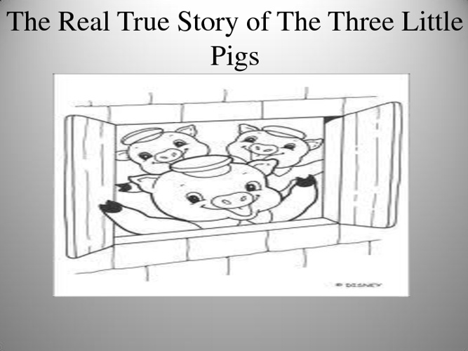 the real true stor of the three little pigs