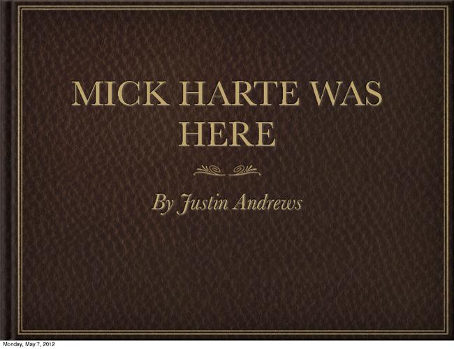 Justin Andrews Mick Harte