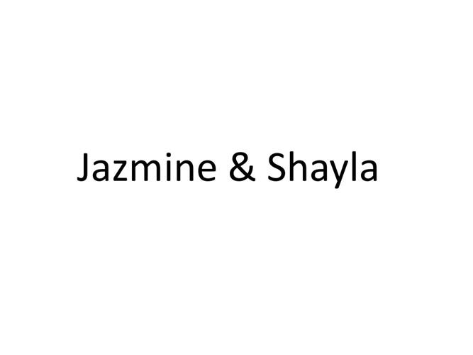Jazmine & Shayla