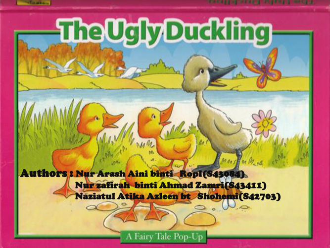 UGLY DUCKLING TELL US STORY