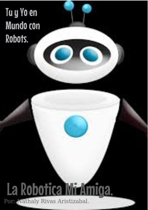Mi Amiga La Robotica