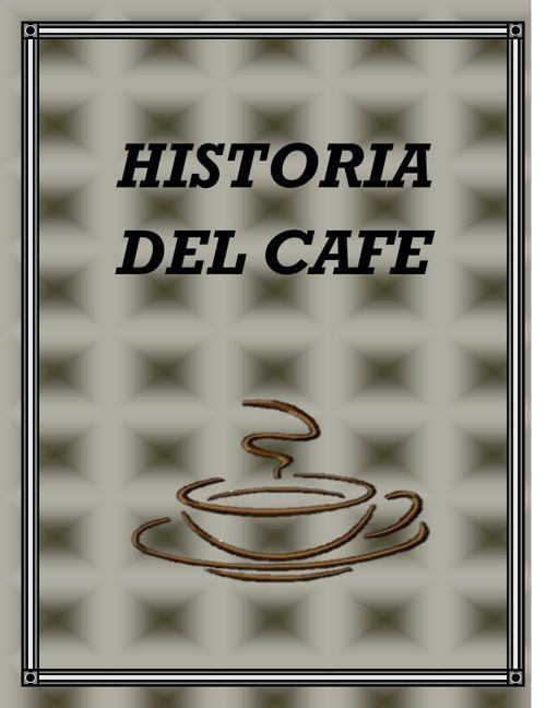 HISTORIA DEL CAFÉ PARA FLIPSNACK