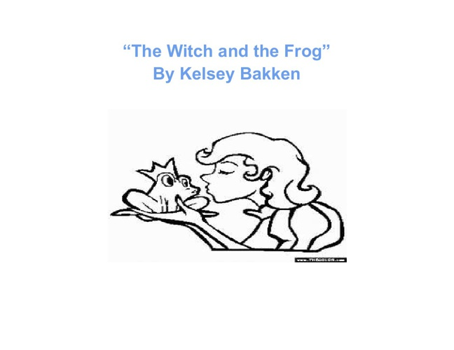 """The Witch and the Frog"""