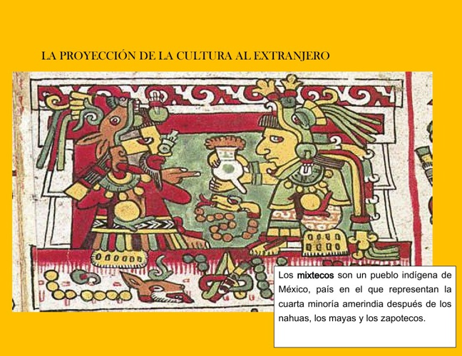 codices mixtecos, proyección de la cultura al extranjero