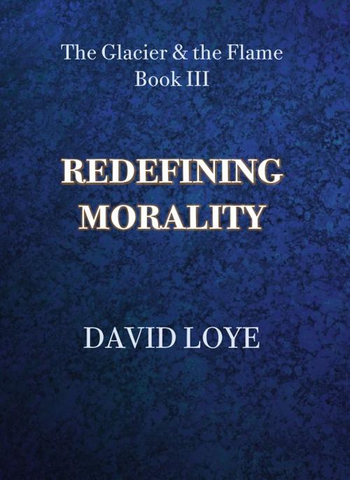 REDEFINING MORALITY