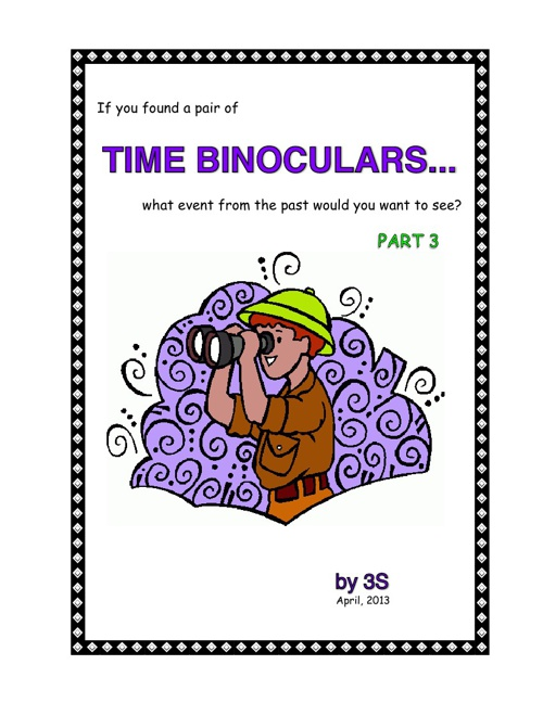 Time Binoculars, Part 3