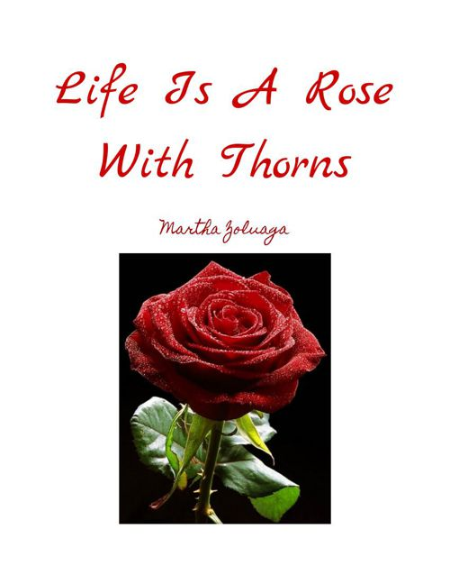 Life Is A Rose With Thorns