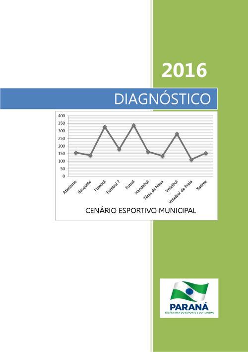 Cenário Esportivo Municipal - Diagnóstico 2016 - Estado do Paran