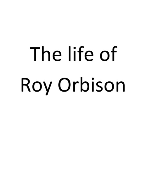 the life of roy orbison