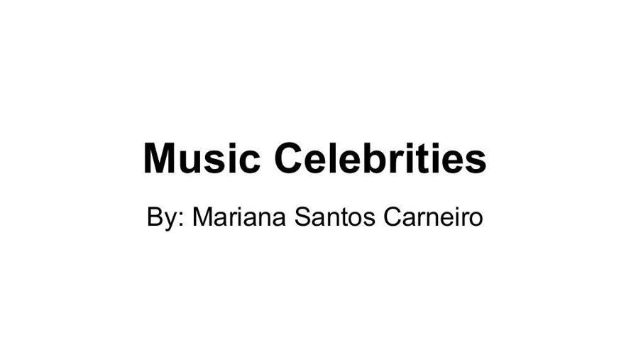 Music Celebrities