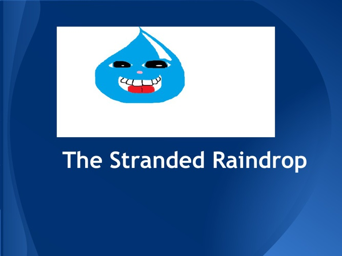 The Stranded Raindrop
