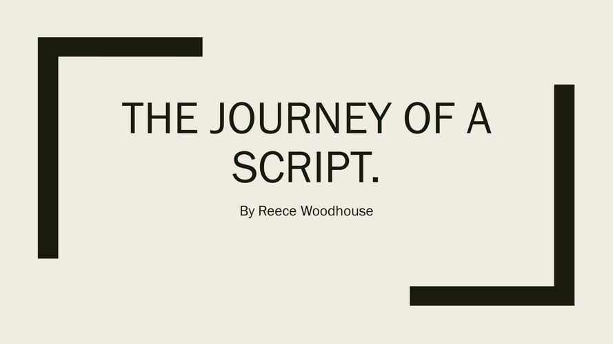 The Journey of a script