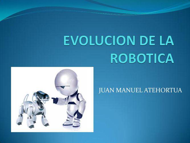 EVOLUCION DE LA ROBOTICA