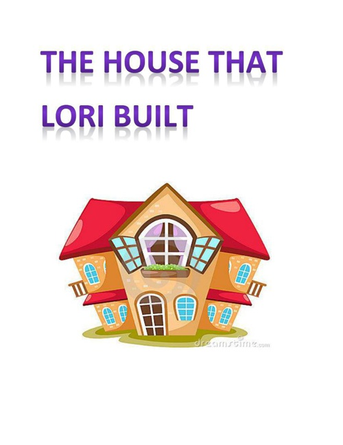 the house that lori built