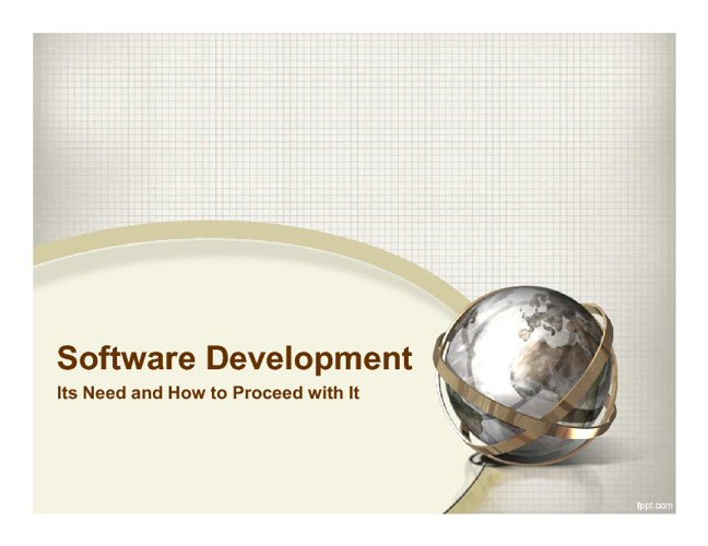Software Development – Its Need and How to Proceed with It