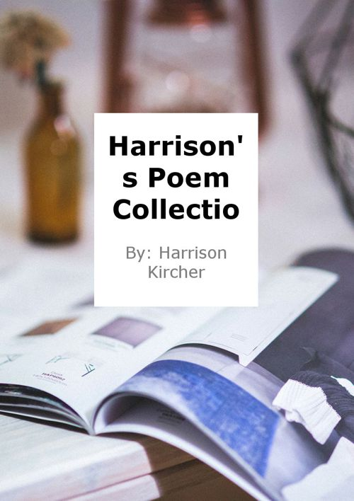 Harrison's Poem Collection