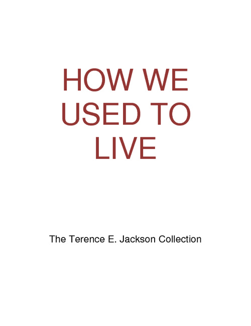 HOW WE USED TO LIVE: The Terence E Jackson Photo Collection