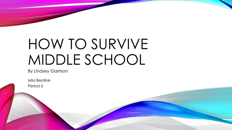 how to survival middle school Student survival tips for the middle school transition middle school is a great opportunity to meet new people and begin to explore who you are and what you want to do with the rest of your life.