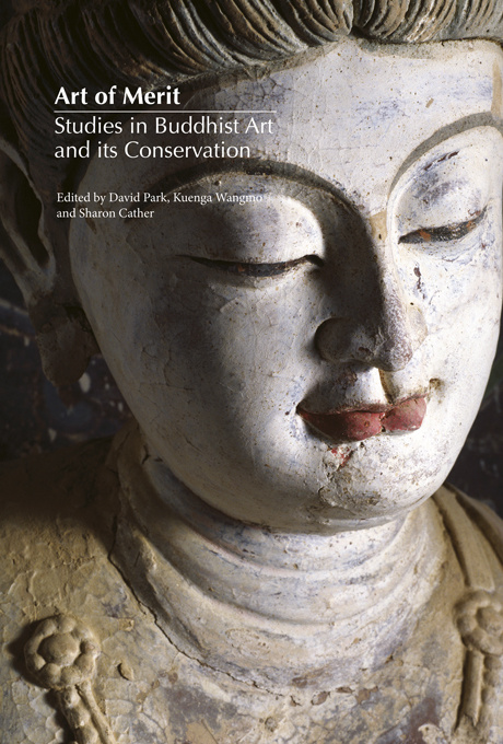 Art of Merit: Studies in Buddhist Art and its Conservation