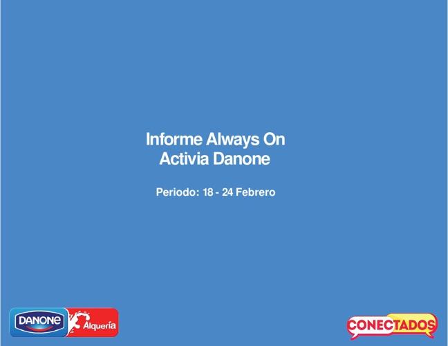 Informe Always On Activia 18 - 24 Febrero