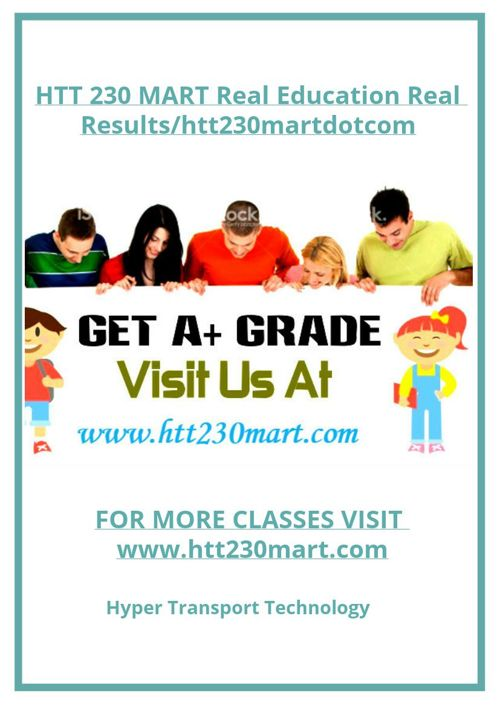 HTT 230 MART Real Education Real Results/htt230martdotcom