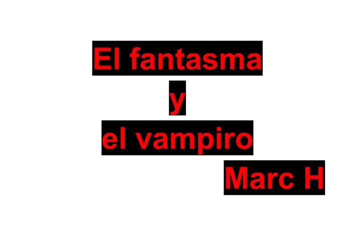 EL FANTASMA Y ELVAMPIRO