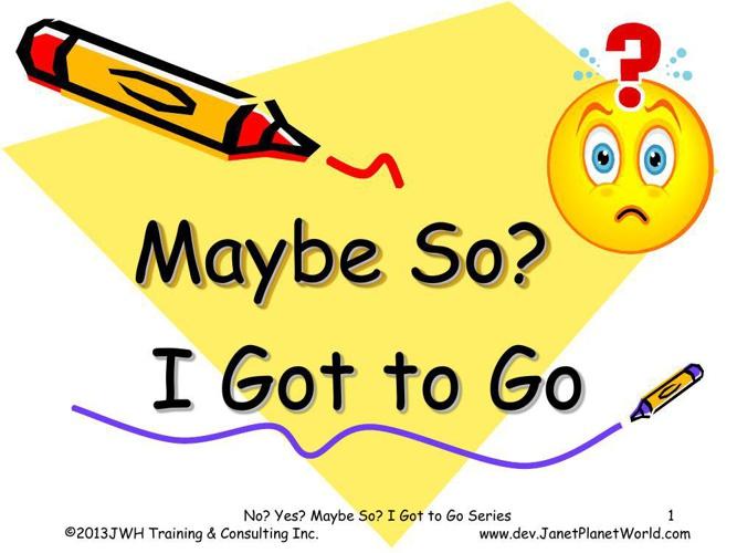 3 Maybe So Got to Go Children Version2013