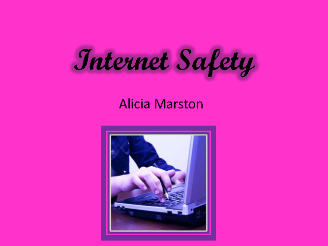 G8 Internet Safety Alicia Marston