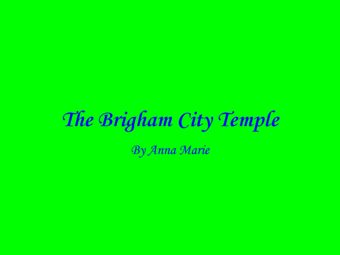 The Brigham City Temple By Anna Marie
