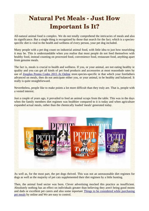 Natural Pet Meals - Just How Important Is It