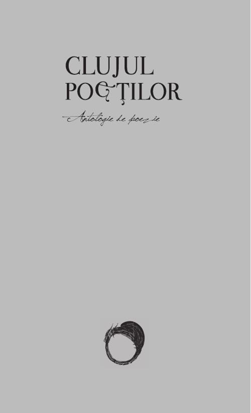 CLUJUL POETILOR - Antologie de poezie